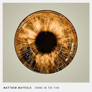 Matthew Mayfield Irons in the Fire Cover Art
